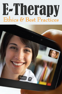 E-Therapy: Ethics and Best Practices
